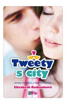 Tweety s city - Elizabeth Rudnickova