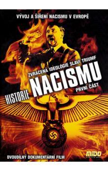 Historie nacismu - první část - Ztracená ideologie slaví triumf - DVD