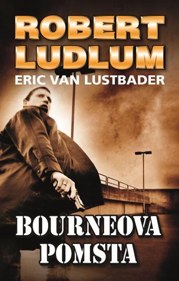 Bourneova pomsta - Ludlum Robert, Van Lustbader Eric
