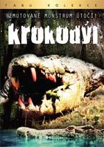 Krokodýl - Zmuované monstrum útočí!
