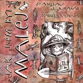 Jak jsem byl malej - Stanislav J. Juhaňák