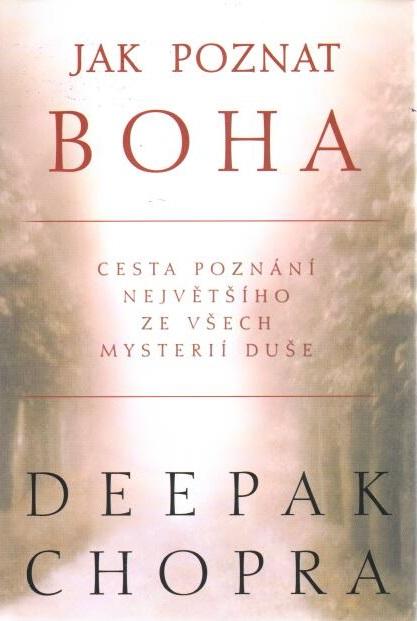 Jak poznat boha - Deepak Chopra