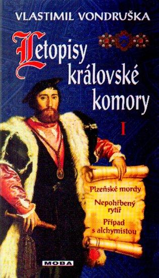 Letopisy královské komory I. - Plzeňské mordy / Nepohřbený rytíř / Případ s alch