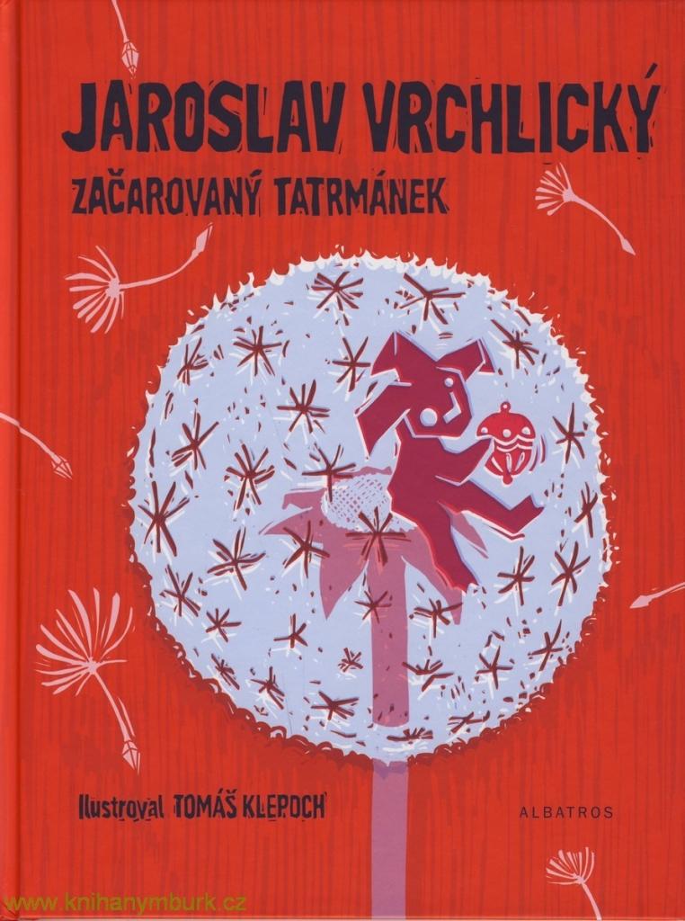 Začarovaný tatrmánek - Jaroslav Vrchlický
