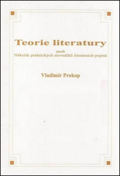 Teorie literatury aneb Několik praktických slovníčků literárních pojmů - Vladimí