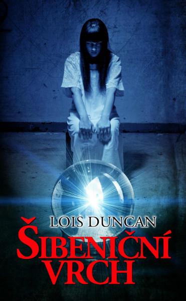 Šibeniční vrch - Lois Duncan