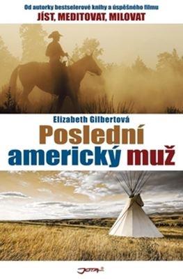 Poslední americký muž - Elizabeth Gilbertová
