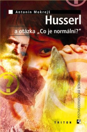 """Husserl a otázka """"Co je normální?"""""""