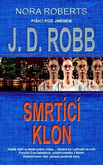 Smrtící klon - J.D. Robb