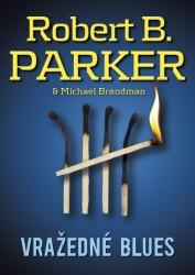 Vražedné blues - Robert B. Parker