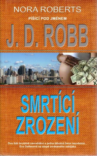 Smrtící zrození - J.D. Robb