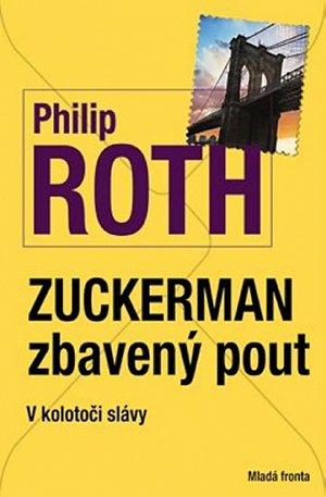 Zuckerman zbavený pout - V kolotoči slávy - Philip Roth