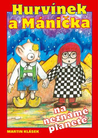 Hurvínek a Mánička na neznámé planetě - Martin Klásek