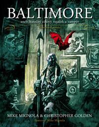 Baltimore aneb Statečný cínový vojáček a vampír - Mignola Mike, Golden Christop