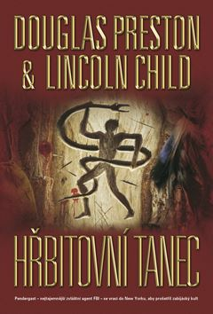Hřbitovní tanec - Lincoln Child, Douglas Preston