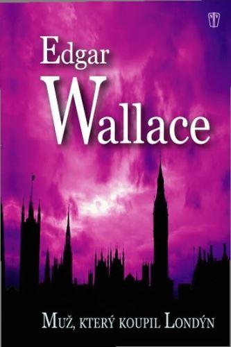 Muž, který koupil Londýn - Edgar Wallace