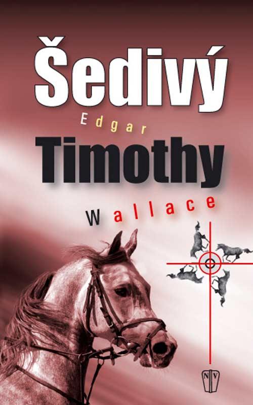 Šedivý Timothy - Edgar Wallace