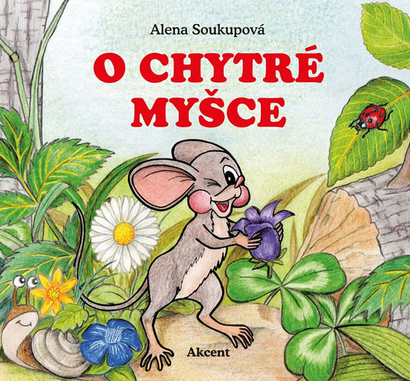 O chytré myšce - Alena Soukupová