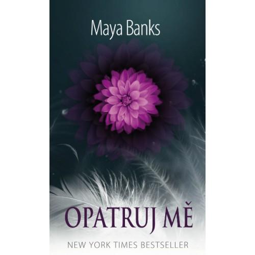 Opatruj Mě - Maya Banks