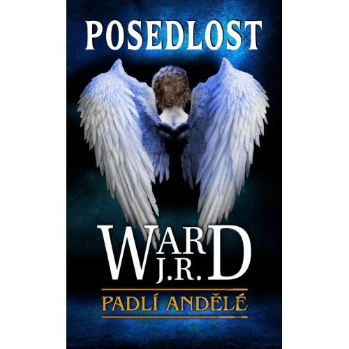 Posedlost - Padlí andělé - J.R.Ward