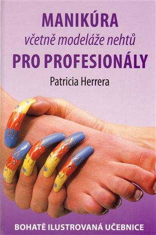 Manikúra včetně modeláže nehtů pro profesionály - Patricia Herrera
