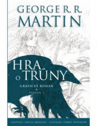 Hra o trůny grafický román 3. svazek - George R. R. Martin