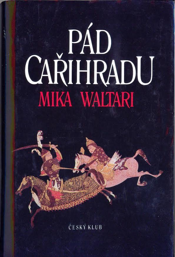 Pád Cařihradu - Mika Waltari(bazarové zboží)