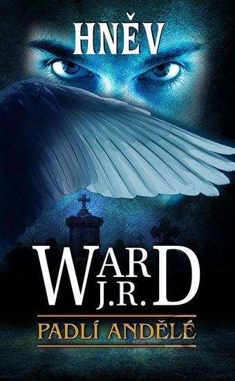 Padlí Andělé - Hněv - J.R. Ward