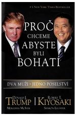 Proč chceme, abyste byli bohatí dva muži - jedno poselství - Trump, Kiyosaki