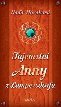 Tajemství Anny z Lampersdorfu - Naďa Horáková