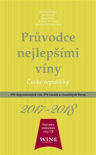 Průvodce nejlepšími víny České republiky 2017-2018 - Ivo Dvořák