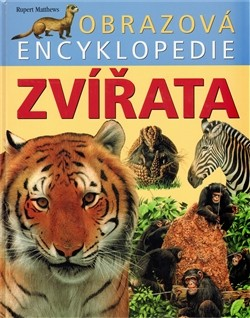 Obrazová encyklopedie Zvířata - Rupert Matthews