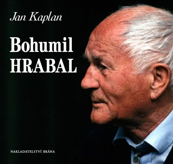 Bohumil Hrabal - Jan Kaplan
