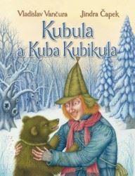 Kubula a Kuba Kubikula - Vladislav Vančura, Jindra Čapek
