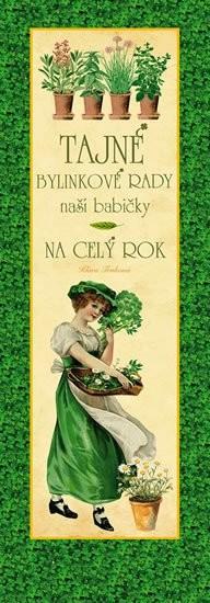 Tajné bylinkové rady naší babičky - Klára Trnková