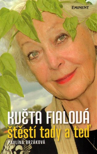 Květa Fialová / Štěstí tady a teď - Pavlína Brzáková