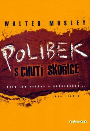 Polibek s chutí skořice - Walter Mosley