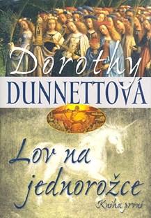Lov na jednorožce - kniha první - Dorothy Dunnettová