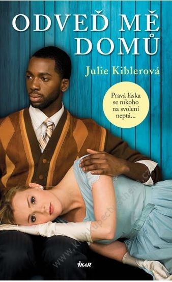 Odveď mě domů - Julie Kiblerová