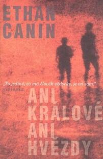 Ani králové ani hvězdy - Ethan Canin