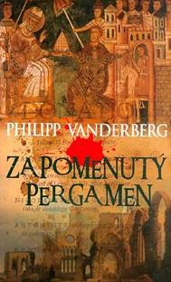 Zapomenutý pergamen - Philipp Vanderberg