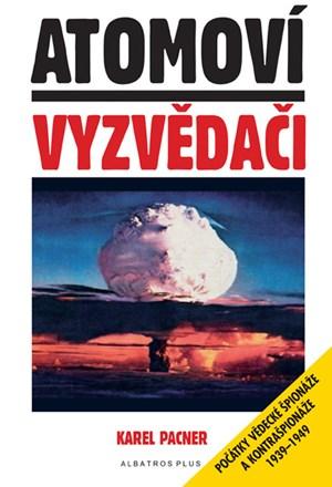 Atomoví vyzvědači - Karel Pacner