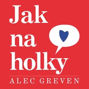 Jak na holky - Alec Greven