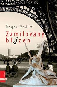 Zamilovaný blázen - Roger Vadim