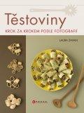 Těstoviny: krok za krokem podle fotografií - Laura Zavan