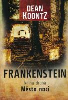 Frankenstein kniha druhá Město noci - Dean Koontz