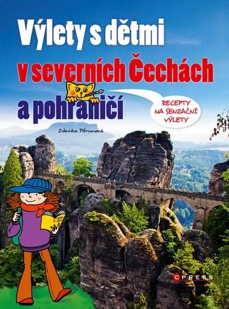 Výlety s dětmi v severních Čechách a pohraničí - Zdeňka  Pitrunová