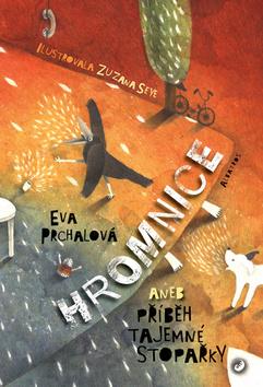 Hromnice aneb příběh tajemné stopařky - Eva Prchalová