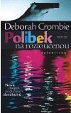 Polibek na rozloučenou - Deborah Crombie