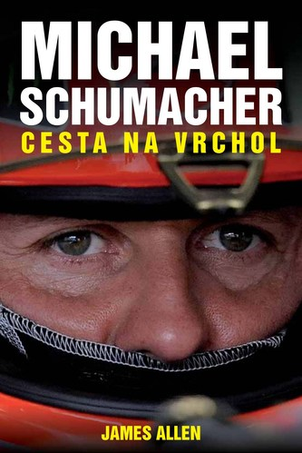 Michael Schumacher cesta na vrchol - James Allen